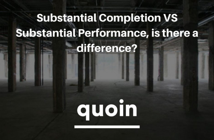 Substantial Completion VS Substantial Performance.
